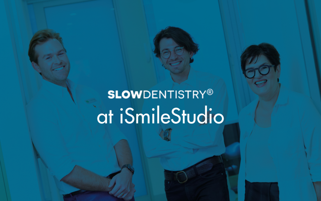Nourishing your oral health over the long-term, thanks to Slow Dentistry!